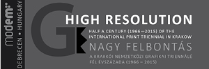 "The opening of exhibtion ""High Resolution Half a Century (1966 - 2015) of the International Print Triennial in Krakow"" in Debrecen"
