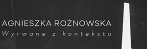 "Photo report from opening of exhibition ""Agnieszka Rożnowska. Wyrwane z kontekstu"""