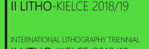 [Take part in] INTERNATIONAL LITHOGRAPHY TRIENNIAL II LITHO-KIELCE / 2018-19